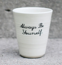 always be yourself - latte