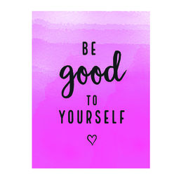 Juliste Be good to yourself