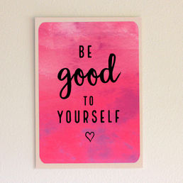 Be good to yourself -postikortti