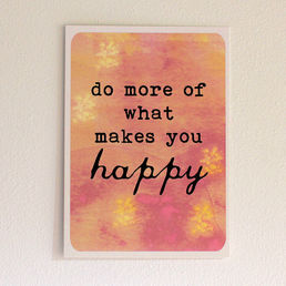 Do more of what makes you happy -postikortti