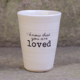 Know that you are loved -latte
